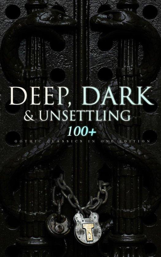 Boek cover DEEP, DARK & UNSETTLING: 100+ Gothic Classics in One Edition van Theophile Gautier (Onbekend)