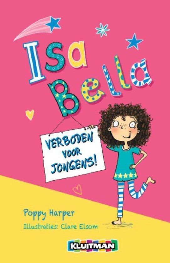 Isa Bella - Isa Bella : verboden voor jongens! - Poppy Harper | Fthsonline.com