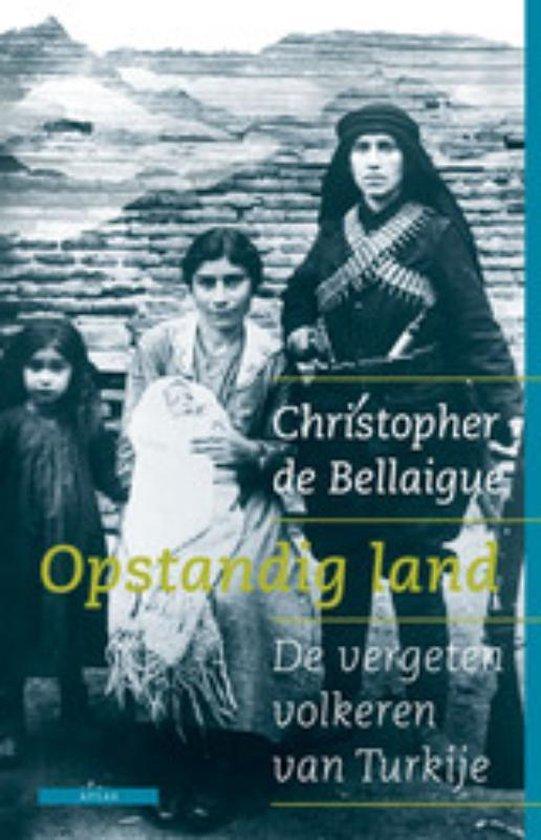 Opstandig Land - Christopher de Bellaigue |