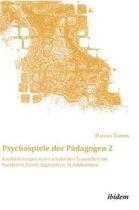 Psychospiele der P dagogen 2. Konfliktl sungen in der schulischen Teamarbeit mit Narzissten, Passiv-Aggressiven, Perfektionisten