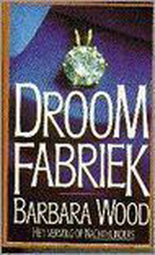 Droomfabriek - Barbara Wood |