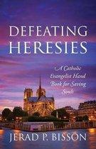 Defeating Heresies