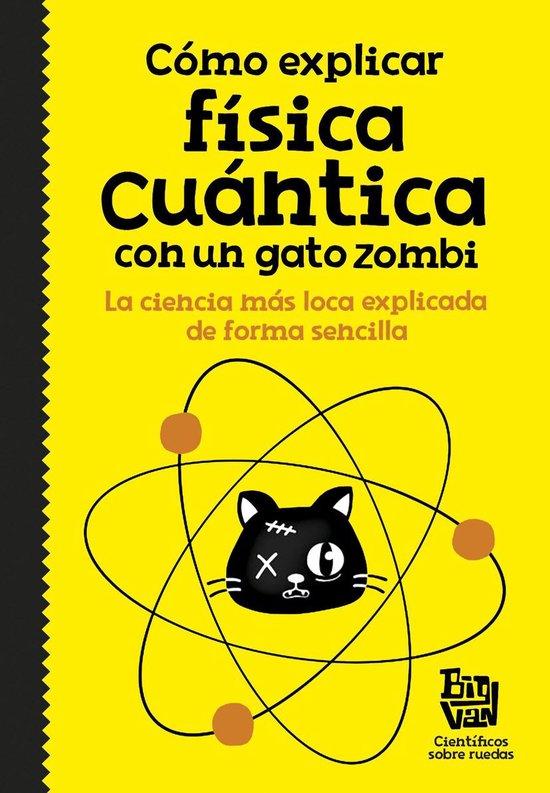 Como explicar física cuántica con un gato zombi