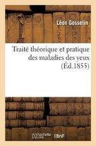 Traite Theorique Et Pratique Des Maladies Des Yeux