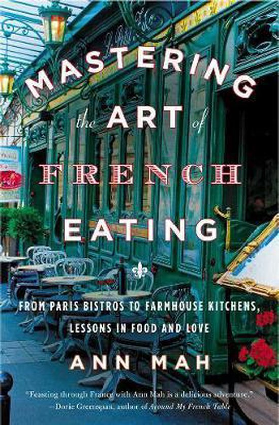 Boek cover Mastering The Art Of French Eating van Ann Mah (Paperback)