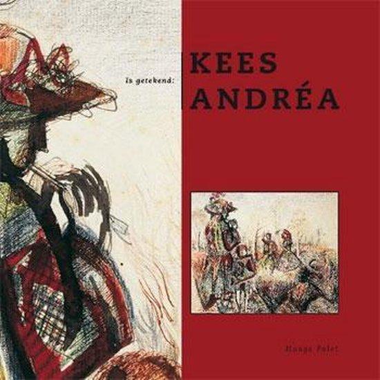 Is getekend: Kees Andrea