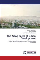 The Ailing Faces of Urban Development