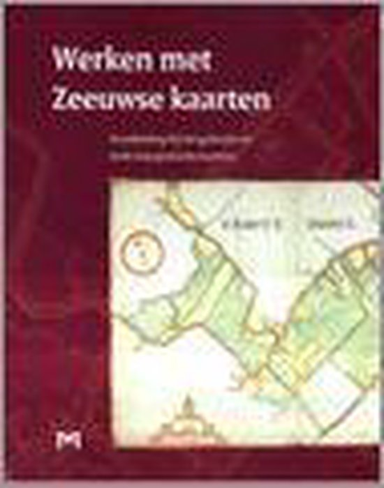 Werken Met Zeeuwse Kaarten - Marijke Donkersloot-de Vrij |