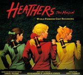 Heathers: The Musical [World Premiere Cast Recording]