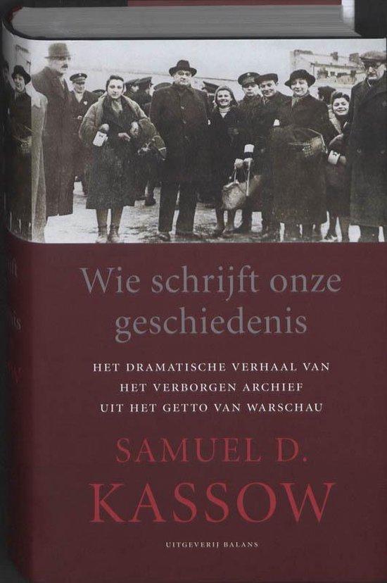 Wie schrijft onze geschiedenis - Samuel D. Kassow |