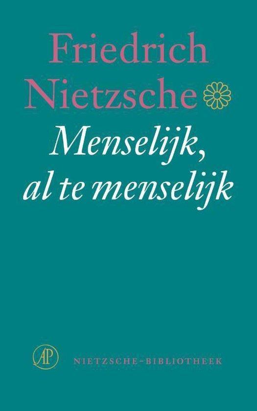 Menselijk al te menselijk - Friedrich Nietzsche |