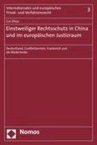 Einstweiliger Rechtsschutz in China und im europäischen Justizraum
