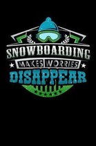 Snowboarding Makes Worries Disappear