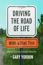 Driving the Road of Life with a Flat Tire