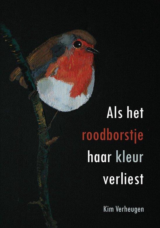 Als het roodborstje haar kleur verliest - Kim Verheugen | Fthsonline.com