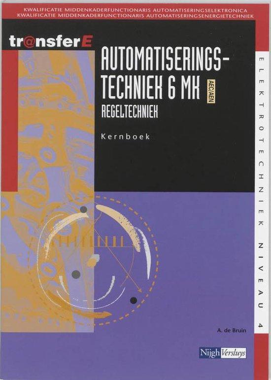 Automatiseringstechniek / 6 Mk Aec/Aen Regeltechniek / Deel Kernboek - Ad de Bruijne |