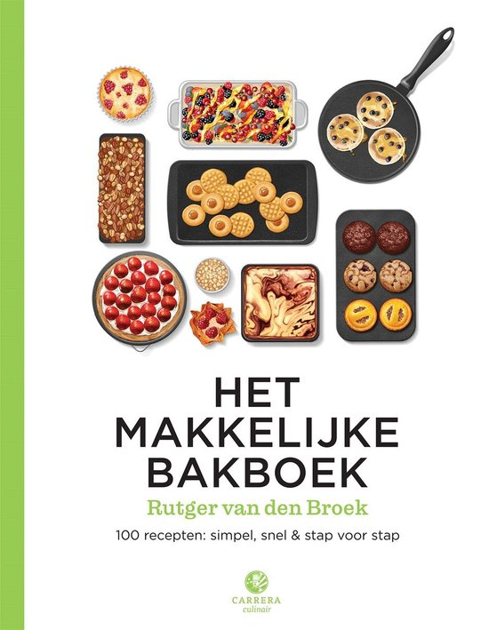 Het makkelijke bakboek - Rutger van den Broek  