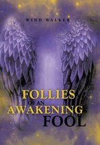 Follies of an Awakening Fool