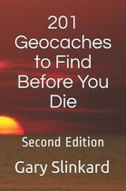 201 Geocaches to Find Before You Die