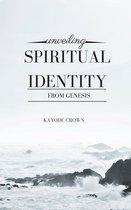 Unveiling Spiritual Identity From Genesis