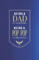 Being A Dad Is An Honor Being A Pop Pop Is Priceless
