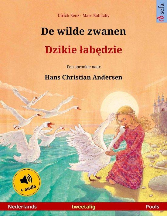 Sefa prentenboeken in twee talen - De wilde zwanen – Dzikie łabędzie (Nederlands – Pools) - Ulrich Renz |