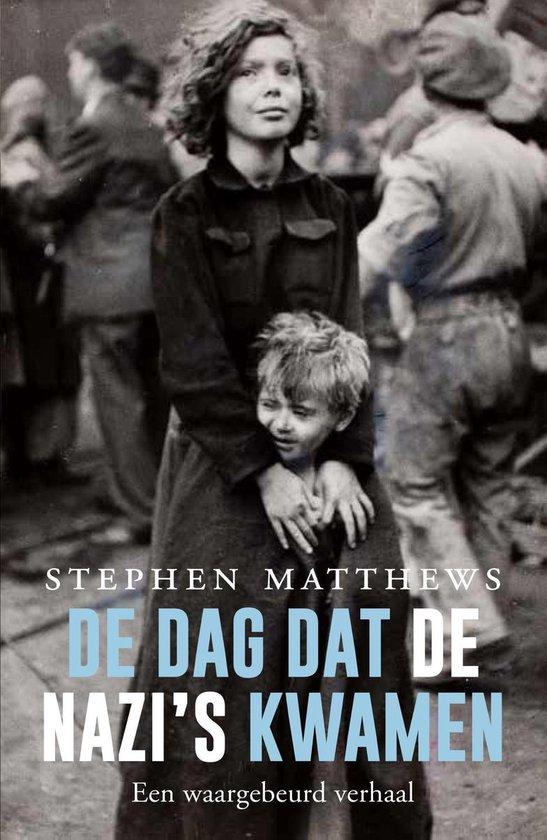 De dag dat de nazi's kwamen - Stephen R. Matthews  