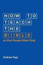 How to Teach the Bible so that People Meet God