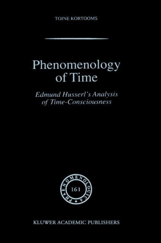 Boek cover Phenomenology of Time van Toine Kortooms (Hardcover)