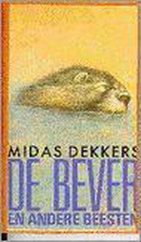 De bever en andere beesten - Midas Dekkers |