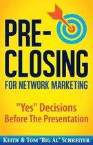 Pre-Closing for Network Marketing