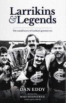 Larrikins and Legends