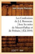 Les Confessions de J.-J. Rousseau. [Avec les notes de Musset-Pathay et de Petitain.] (Ed.1844)