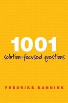 1001 Solution-Focused Questions