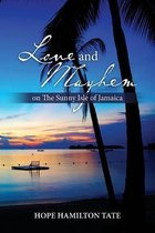 Love and Mayhem on the Sunny Isle of Jamaica