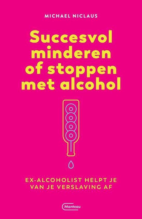 Boek cover Succesvol minderen of stoppen met alcohol van Michael Niclaus (Paperback)
