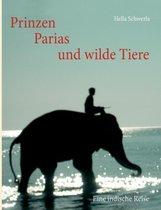 Prinzen, Parias und wilde Tiere