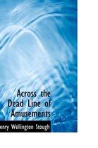 Across the Dead Line of Amusements