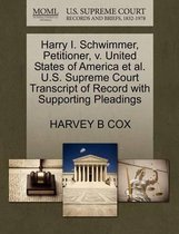 Harry I. Schwimmer, Petitioner, V. United States of America Et Al. U.S. Supreme Court Transcript of Record with Supporting Pleadings