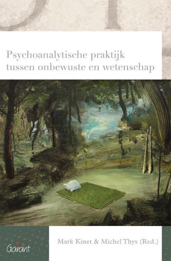 Reeks Psychoanalytisch Actueel 23 - Psychoanalytische praktijk tussen onbewuste en wetenschap - Michel Thys |