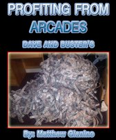 Profit From Dave and Buster's and Other Arcade Games