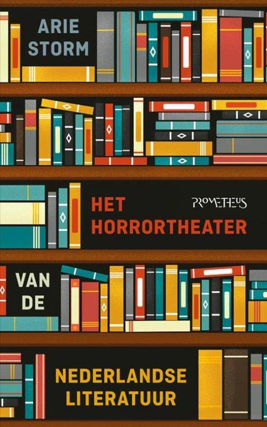 Het horrortheater van de Nederlandse literatuur - Arie Storm   Fthsonline.com