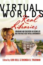 Virtual Worlds, Real Libraries