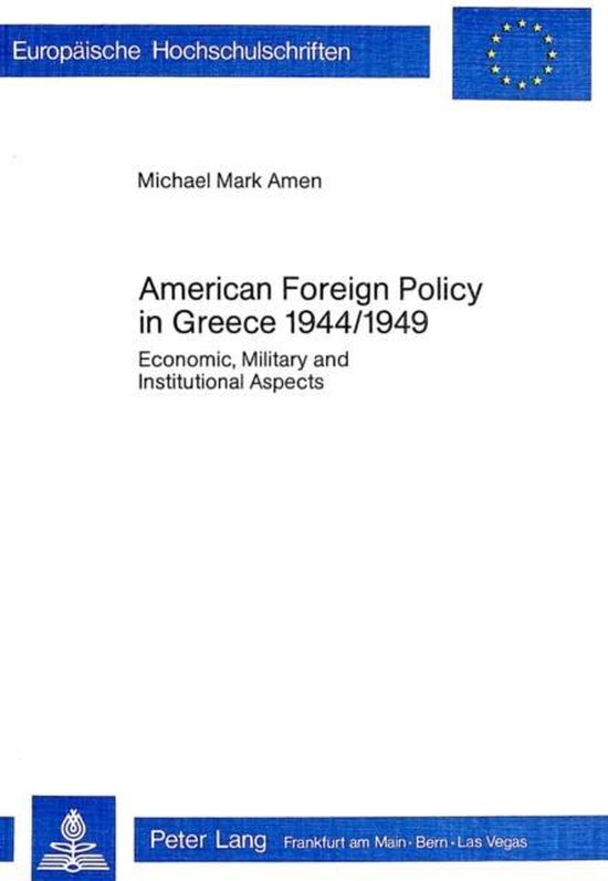American Foreign Policy in Greece, 1944-1949
