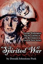 A Spirited War - George Washington and the Ghosts of the Revolution in Central New Jersey