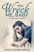 You Wreck Me, Baby