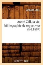 Andre Gill, sa vie, bibliographie de ses oeuvres (Ed.1887)