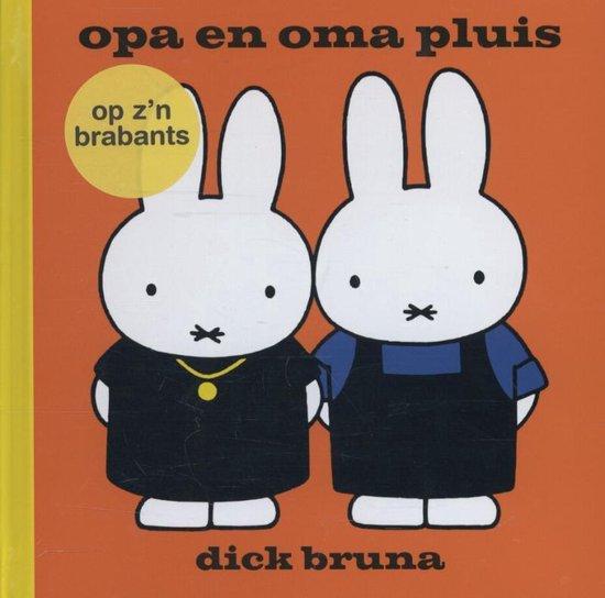 opa en oma pluis op z'n Brabants - Dick Bruna |