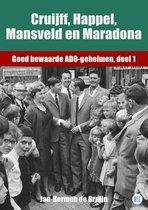 Omslag Goed bewaarde ADO-geheimen 1 -   Cruijff, Happel, Mansveld en Maradona
