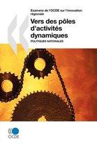 Examens de l'OCDE sur l'innovation r gionale Vers des p les d'activit s dynamiques
